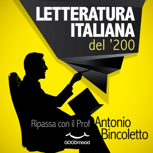Letteratura italiana del '200     Ripassa con il Prof.              By:                                                                                                                                 Antonio Bincoletto                               Narrated by:                                                                                                                                 Silvano Piccardi,                                                                                        Federica Tabori                      Length: 1 hr     1 rating     Overall 4.0