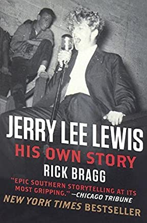 Jerry Lee Lewis: His Own Story by Mr Rick Bragg (2015-09-15)