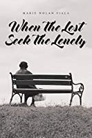 When The Lost Seek The Lonely
