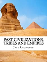 Past Civilizations, Tribes and Empires