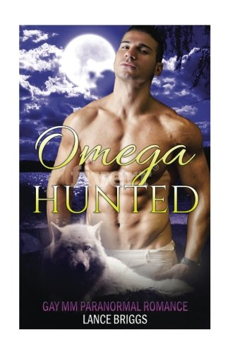 Omega Hunted: Gay MM Paranormal Romance: Volume 3