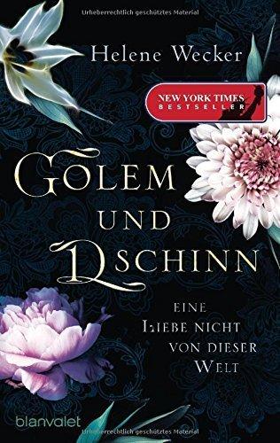 Golem und Dschinn - Eine Liebe nicht von dieser Welt: Roman von Helene Wecker (20. Juli 2015) Taschenbuch