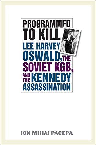 Programmed to Kill: Lee Harvey Oswald, the Soviet KGB, and the Kennedy Assassination