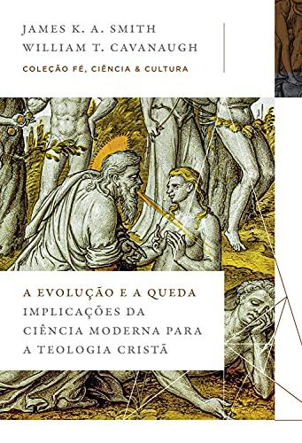 A evolução e a queda: Implicações da ciência moderna para a teologia cristã