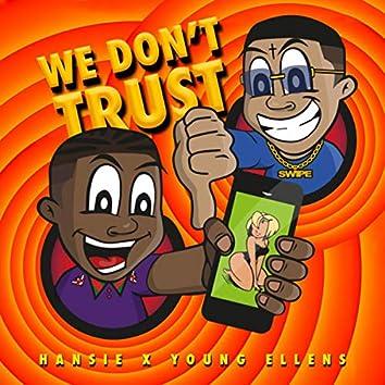 We Don´t Trust