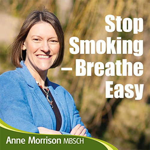 Stop Smoking - Breathe Easy     How to Quit Smoking and Be A Natural Non-Smoker              By:                                                                                                                                 Anne Morrison MBSCH                               Narrated by:                                                                                                                                 Anne Morrison                      Length: 1 hr and 28 mins     Not rated yet     Overall 0.0