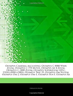 Articles on Olympus Cameras, Including: Olympus C-8080 Wide Zoom, Olympus C-770 Movie, Olympus AZ-4 Zoom, Olympus C-3000 Z...