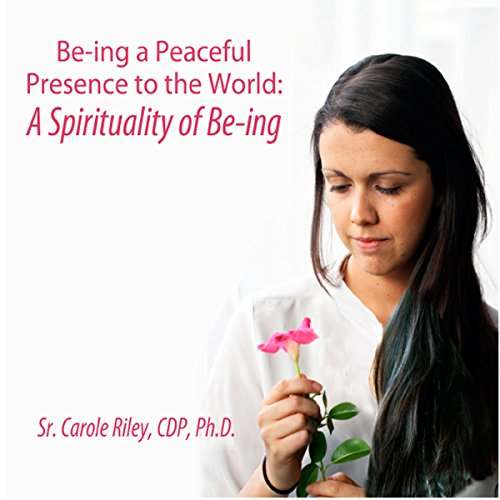 A Spirituality of Be-ing audiobook cover art