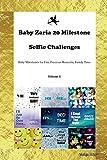 Baby Zaria 20 Milestone Selfie Challenges Baby Milestones for Fun, Precious Moments, Family Time Volume 1