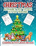 Christmas Alphabet Dot to Dot Letter Tracing Coloring Activity Book for Kids: Handwriting Practice Workbook for Preschoolers for Students Learning to ... for Pre-K Kindergarten Toddlers ages 3-5