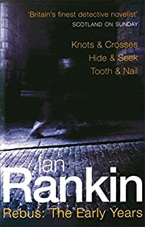 Rebus: The Early Years (Knots & Crosses / Hide & Seek / Tooth & Nail) by Ian Rankin (2000-05-18)