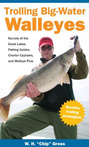 Trolling Big Water Walleyes: Secrets of the Great Lakes