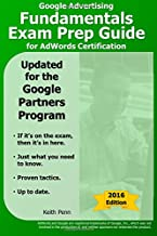 Google Advertising Fundamentals Exam Prep Guide for AdWords Certification (SearchCerts.com Exam Prep Series) (Volume 1)