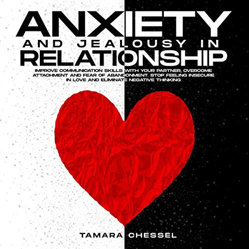 Anxiety and Jealousy in Relationship Audiobook By Tamara Chessel cover art