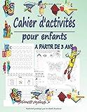 Cahier d'activités pour enfants à partir de 3 ans: livre d'activités pour enfants pour apprendre à tracer des Formes, Lignes, Lettres, Chiffres, Coloriage ; Cahier d'écriture pour apprendre à écrire