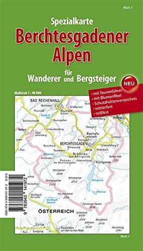 Spezialkarte Berchtesgadener Alpen für Wanderer und Bergsteiger: mit Tourenführer, Schutzhüttenverzeichnis und Blumenfibel, wasserfest, reissfest