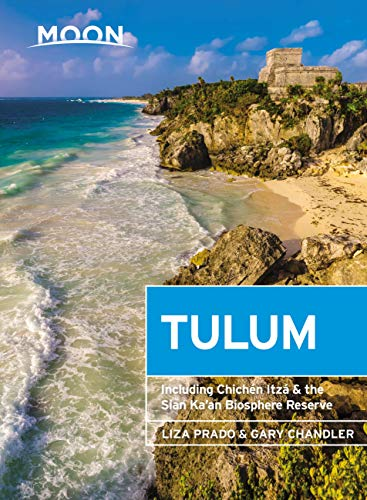 Moon Tulum: With Chichén Itzá & the Sian Ka'an Biosphere Reserve (Travel Guide)