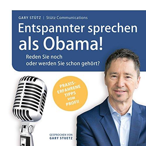 Entspannter sprechen als Obama! Reden Sie noch, oder werden Sie schon gehört? cover art