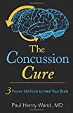 The Concussion Cure: 3 Proven Methods to Heal Your Brain