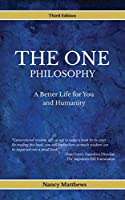 The One Philosophy: A Better Life For You And Humanity