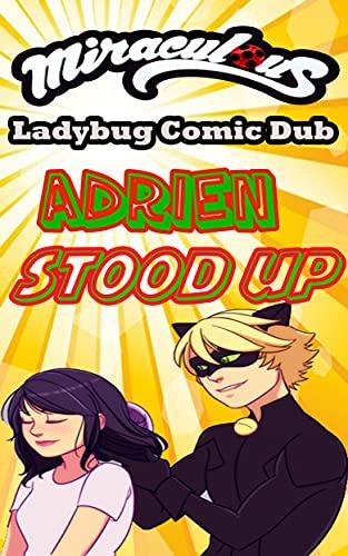 Miraculous Ladybug Comic Dub: Adrien Stood Up (English Edition)