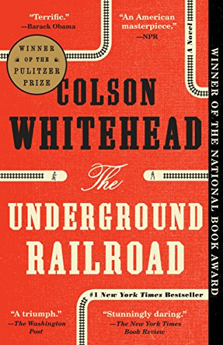 The Underground Railroad (Pulitzer Prize Winner) (National Book Award Winner)...