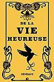 de la Vie Heureuse - Createspace Independent Publishing Platform - 30/07/2018