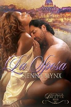 La Sposa: A Mafia Romance Saga (The Battaglia Mafia Series Book 3) by [Sienna Mynx]