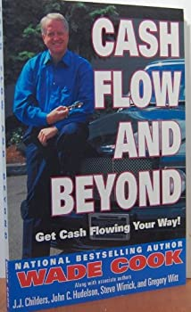 Cash Flow and Beyond: Get Cash Flowing Your Way! 999833523X Book Cover