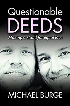 Questionable Deeds: Making a stand for equal love by [Michael Burge]