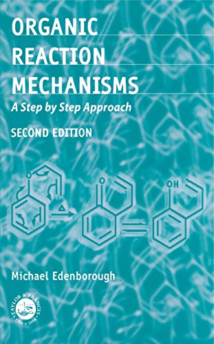 Organic Reaction Mechanisms: A Step by Step Approach, Second Edition (English Edition)
