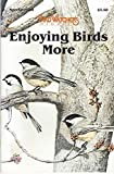Enjoying Birds More, Special from Bird Watcher's Digest