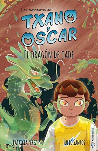 El dragón de jade: Las aventuras de Txano y Óscar: 3