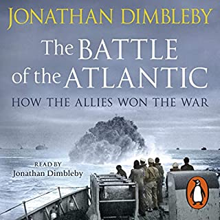 The Battle of the Atlantic     How the Allies Won the War              By:                                                                                                                                 Jonathan Dimbleby                               Narrated by:                                                                                                                                 Jonathan Dimbleby                      Length: 20 hrs and 43 mins     38 ratings     Overall 4.2