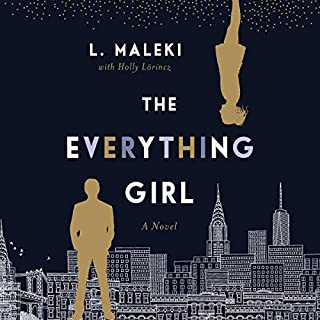 The Everything Girl     A Novel              Written by:                                                                                                                                 L. Maleki,                                                                                        Holly Lörincz                               Narrated by:                                                                                                                                 Kristin Watson Heintz                      Length: 9 hrs and 17 mins     Not rated yet     Overall 0.0
