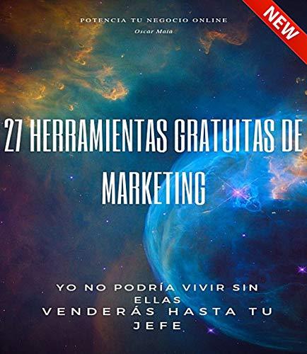 27 Herramientas gratuitas de Marketing: Con estas herramientas podrás mejor tus técnicas de marketing