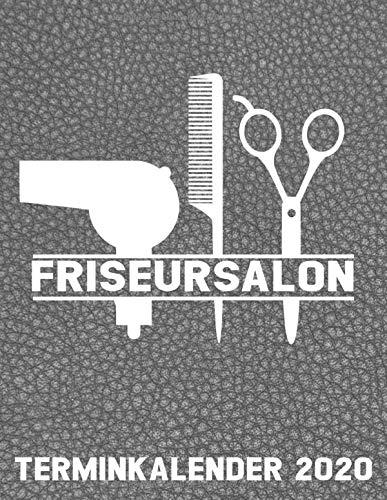 Friseursalon Terminkalender 2020: Friseur Kalender - Friseursalon Terminplaner Buch - Kunden Terminkalender - Salonplaner Für Friseure