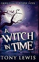 A Witch In Time (Skullenia Book 5)