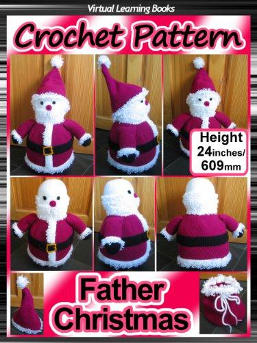 Christmas Crochet Pattern: Father Christmas ((Christmas Amigurumi: Crochet Santa))