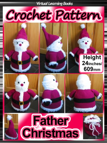 Christmas Crochet Pattern: Father Christmas ((Christmas Amigurumi: Crochet Santa))