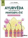Ayurveda mon programme printemps-été - Conseils, rituels et astuces santé