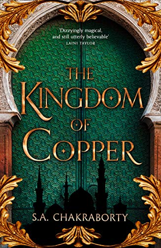 The Kingdom of Copper: Escape to a city of adventure, romance, and magic in this thrilling epic fantasy trilogy (The Daevabad Trilogy, Book 2) (English Edition)