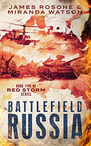 Battlefield Russia: Book Five of the Red Storm Series (English Edition)