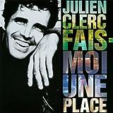 Fais-moi une place von Julien Clerc