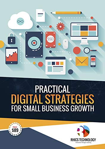 Digital Strategies for Small Business Growth: A Practical Guide to using Social Media, SEO & Online Advertising to grow your business. With pictures (Digital Strategies Series) (English Edition)
