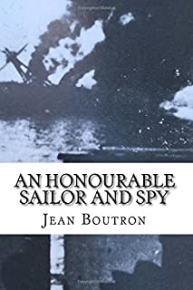 An Honourable Sailor and Spy: Shelled by the British allies at Oran in 1940, a French naval officer joins them in the war