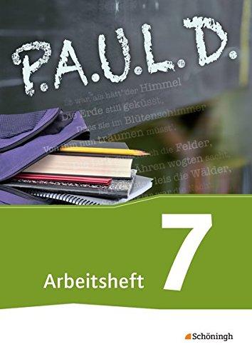 P.A.U.L. D. - Persönliches Arbeits- und Lesebuch Deutsch - Für Gymnasien und Gesamtschulen - Bisherige Ausgabe: Arbeitsheft 7