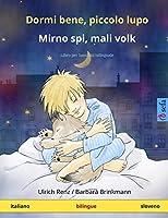 Dormi bene, piccolo lupo - Mirno spi, mali volk (italiano - sloveno): Libro per bambini bilinguale (Sefa Libri Illustrati in Due Lingue)