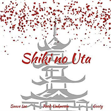 Shiki No Uta (feat. Suave Loc)