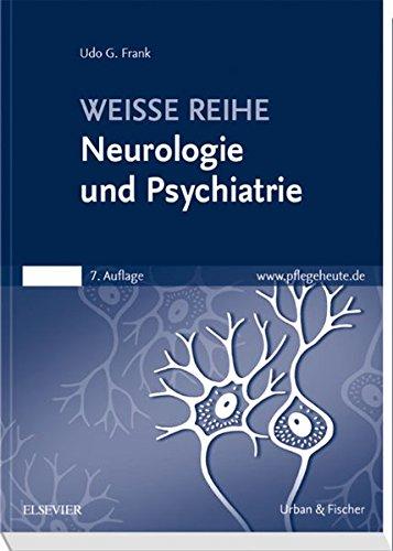 Neurologie und Psychiatrie: WEISSE REIHE